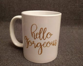 Hello Gorgeous Mug