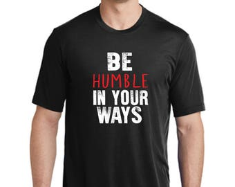 Be humble in Your ways t-shirt-Christian t-shirt-Jesus t-shirt-church t-shirt-Christmas gift t-shirt-gift shirt-unisex-men's shirt-god shirt