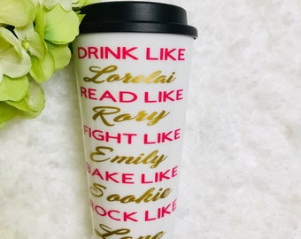 gilmore girls,travel mug, travel coffee mug, cute coffee mug, quote coffee mug, coffee mug, to-go coffee mug, tumbler, tumblers, cute gifts