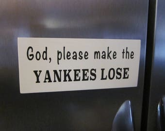 Baseball Refrigerator Magnet - God, please make the YANKEES LOSE