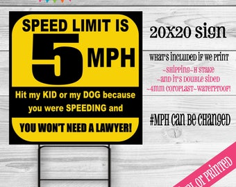 Speed Limit Funny Sign Digital or Printed