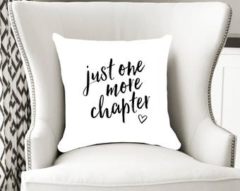Reading pillow, just one more chapter, readers pillow, bookish gift, reading nook, bookworm pillow, bibliophiles, bookworm, bookish pillow.