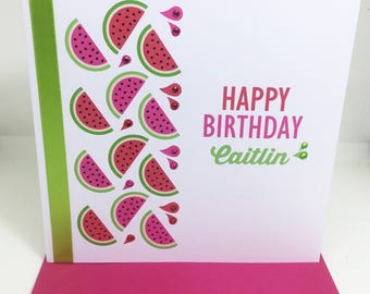 Personalised Handmade Juicy Watermelon Birthday Card 16th, 18th, 21st, 30th