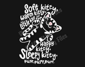 Soft Kitty, Warm Kitty SVG, Soft Kitty Cutting Files, SVG Cut Files, Cricut SVG, Cameo cutting files, Cutting Files, kitten svg