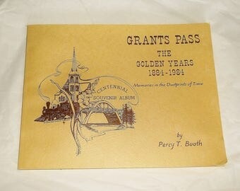 Vintage GRANTS PASS, OREGON The Golden Years 1884 -1984 by Percy T. Booth • Signed book