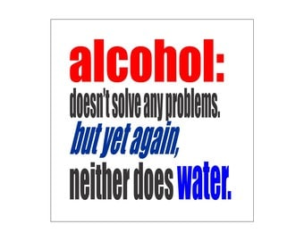 Alcohol doesn't solve any problems decal, funny drinking sayings and stickers