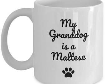 Maltese Mug – My Granddog is a Maltese – Funny Dog Lover Coffee Cup Gift, 11 oz.