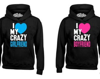 Couple Hoodies I love My Crazy Girlfriend, I love My Crazy Boyfriend Cute Couples Cute Matching Love Couples Valentine's Day Gift