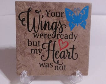 "Your Wings Were Ready But My Heart Was Not 6 x 6""Tile With Stand"