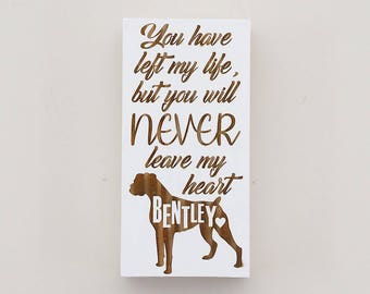 Engraved Pallet Wood Hanging Sign - You have left my life but you will never leave my heart | 5x10 | Pet Passing | Remembrance | RIP