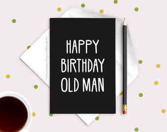 Funny Birthday Card | Happy Birthday Old Man | Rude Birthday Card for Boyfriend, Card for Husband, Card for Dad | Sarcastic Card | GCSBCA604