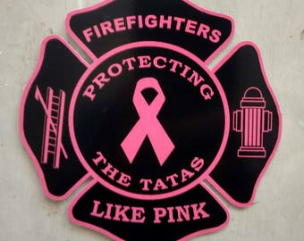 Breast Cancer Awareness Firefighters Like Pink Save The Tatas Decal (4x4)