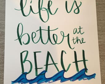 Life is Better at the Beach Original Print