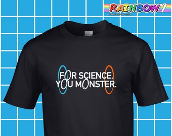 Various Colours - For Science You Monster - Vinyl - Premium Cotton T Shirt Based on the Portal Videogame Series