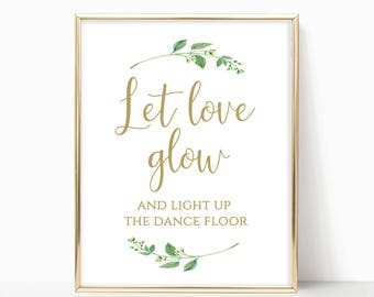Wedding Glow Stick Sign Let Love Glow Sign Fall Glow Stick Dance Floor Print Glow Sticks Light Up the Dance Floor DIY 4x6, 5x7, 8x10 Jasmine