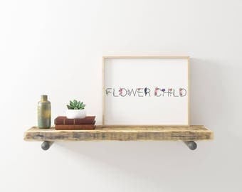 DIGITAL DOWNLOAD + Flower Child + Printable Art + Wall Decor