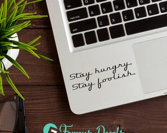 Stay Hungry Stay Foolish Decal, Steve Jobs Decal, Stay Hungry Decal, Stay Hungry Sticker, Steve Job Sticker, Apple Decals, Quote Decals,