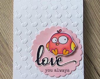 Adorable love card,  love you always,  chick card,  chickie,  embossed card,  dry embossed card