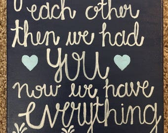 First We Had Each Other Then We Had You Canvas (Customizable)