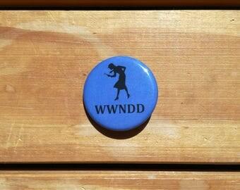 WWNDD - What Would Nancy Drew Do? - Button Badge
