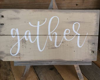 gather sign. pallet wood sign. reclaimed wood. painted sign.