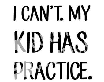 Kid has practice Mom Printable