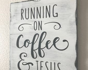 Coffee and Jesus wood sign