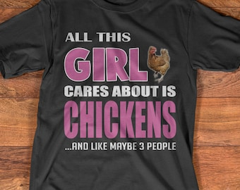 All I Care about is Chicken T-shirt