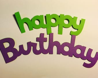 Happy Birthday Paper Die Cut (Can come in different sizes and colors)