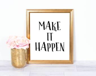 Make It Happen, Motivational Poster, Inspirational Wall Art, Office Art, Printable Art, Wall Decor, Motivational Art, 8x10