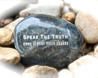 Speak The Truth Even If Your Voice Shakes ~ Engraved Rock