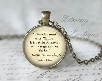 Sherlock Holmes, 'Education Never Ends, Watson', Arthur Conan Doyle Quote Necklace or Keyring, Keychain.
