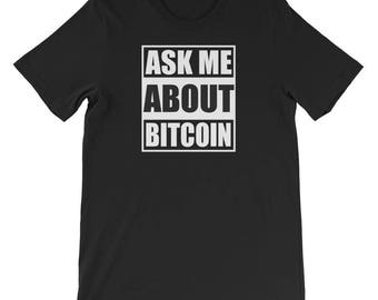 Ask Me About Bitcoin Cryptocurrency Blockchain Short-Sleeve Unisex T-Shirt