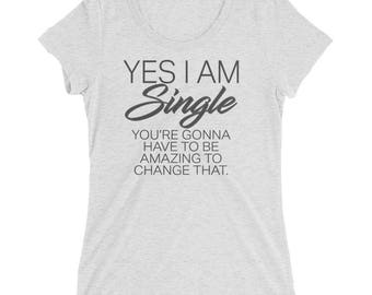 Yes I AM Single Tribal Love Ladies' short sleeve t-shirt