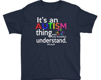 It's An Autism Thing Youth T-Shirt