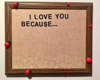 I Love You Because...Lady Bug Dry Erase Board