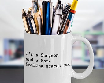 Funny Surgeon Mom Coffee Mug – Great Doctor Surgeon Occupation Mom Gift – Mothers Day Gift Plastic Orthopedic Cardiac Surgery Surgeon Mom