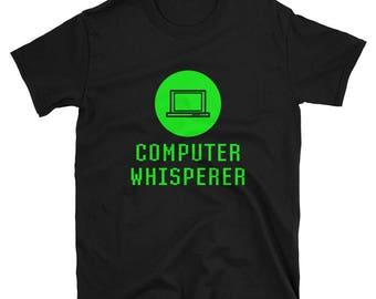 Computer Whisperer Funny Tech Support Guru Nerd Geek T-shirt For Men Women Kids