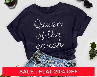 Queen of the couch shirt, ladies crewneck t-shirt, unisex t shirt, slogan shirt for ladies, cute tee