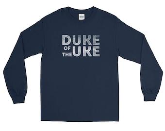 Duke of the Uke (Ukulele) Master and Hero Long Sleeve T-Shirt