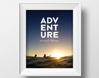 """Adventure Is Out There, Printable Art, Ocean Print, Gift Idea, Home Decor,8x10"""" 16x20"""" Wall Art"""