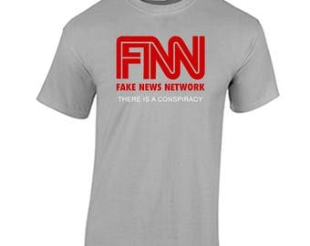 Fake News Network T Shirt There Is A Conspiracy T Shirt Donald Trump Fake News Network Awards FNN T Shirt