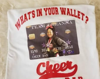 What's In Your Wallet Shirt Cheer Dad Shirt, Cheer Dad Gift, Cheer Gear, Football Dad Shirt, Dance Dad Shirt, Dance Dad, Cheerleading