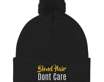 Blond hair don't care Pom Pom Knit Cap