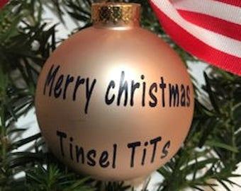 Christmas Ornament - Adult Theme - Meryy Christmas Tinsel Tits