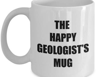 Happy Geologist Mug - Coffee Cup Gift Present for Geologists