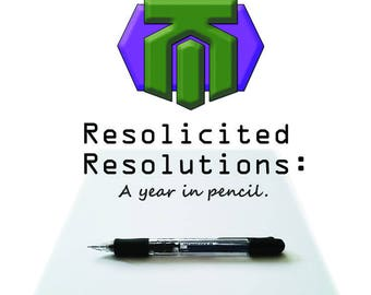 Resolicited Resolutions, A year in Pencil