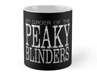 By Order of the Peaky Blinders  Mug,Birthday Gift, Mugs with Saying, Mugs for Men, Personalized Mugs for Gift, Funny Quote Mugs, Humor Mugs