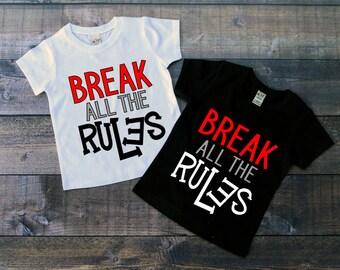 Children's Tee Shirt, Break All The Rules T-Shirt, Funny Kids T Shirt, Black or White Tee, Infants, Toddler, Youth, Boy, Girl Shirt