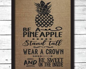 pineapple sign, pineapple decor, pineapple wall art, pineapple print, be a pineapple, pineapple gifts, pineapple decoration, pineapples, B3